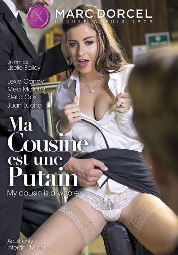 Моя кузина шлюха /Ma Cousine Est Une Putain (My Cousin Is A Whore)/ Video Marc Dorcel (2016) купить порнофильм